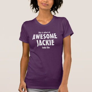 This is what a awesome Jackie looks like Tee Shirt