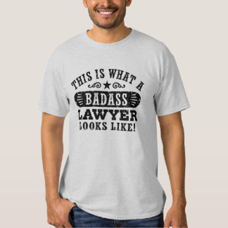 This Is What A Badass Lawyer Looks Like Tee Shirt
