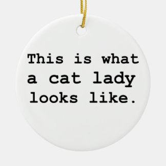 This is what a cat lady looks like. ceramic ornament