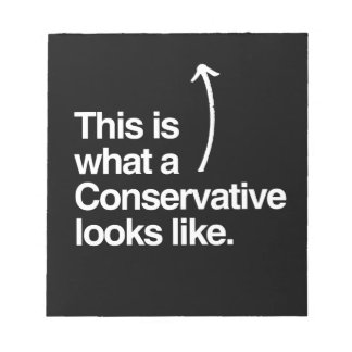 THIS IS WHAT A CONSERVATIVE LOOKS LIKE png Memo Note Pad