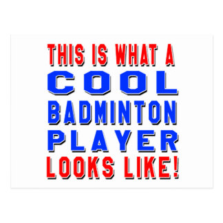 This Is What A Cool Badminton Player Looks Like Postcard