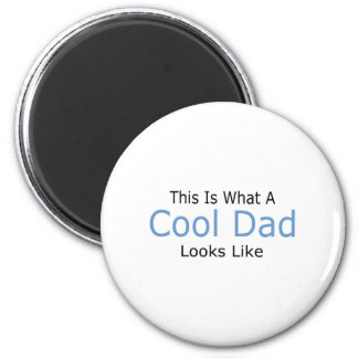 This Is What A Cool Dad Looks Like 2 Inch Round Magnet