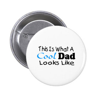 This Is What A Cool Dad Looks Like (2) Pinback Button