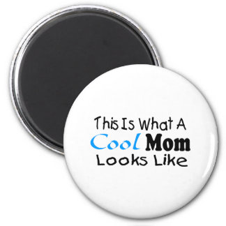This Is What A Cool Mom Looks Like (2) 2 Inch Round Magnet