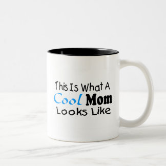 This Is What A Cool Mom Looks Like (2) Two-Tone Coffee Mug