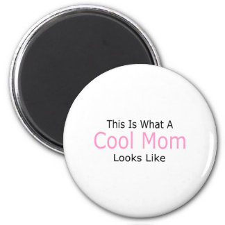 This Is What A Cool Mom Looks Like Magnet