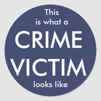 This is what a CRIME VICTIM looks like - sticker