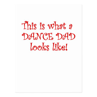 This is what a Dance Dad looks like Postcard