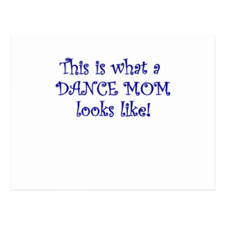 This is What a Dance Mom Looks Like Postcard