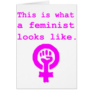 This is what a feminist looks like. card