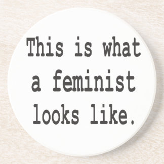 This is what a feminist looks like. drink coaster
