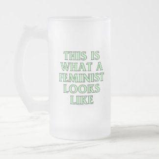This is what a feminist looks like frosted glass beer mug