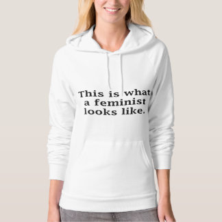 This Is What A Feminist Looks Like Hoody