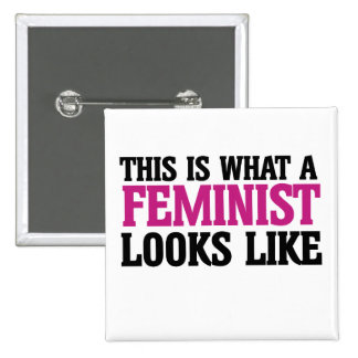 This is what a feminist looks like pin