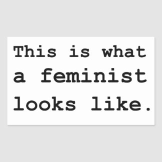 This is what a feminist looks like. rectangular sticker