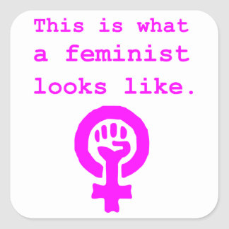 This is what a feminist looks like. square sticker