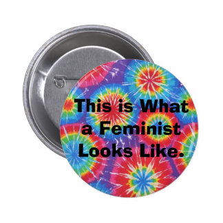 This is What a Feminist Looks Like  - Tie Dye Pinback Buttons