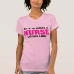 This is what a nurse looks like T-Shirt