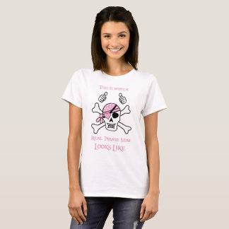 This is what a Real Pirate Mom Looks Like T-Shirt
