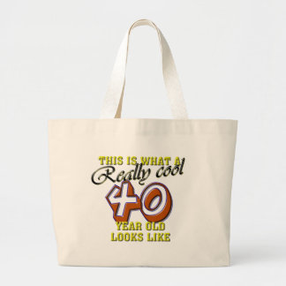 This is what a really cool 40 year old looks like large tote bag