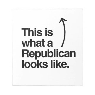 THIS IS WHAT A REPUBLICAN LOOKS LIKE png Memo Pads