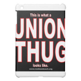 This is what a UNION THUG looks like. Case For The iPad Mini