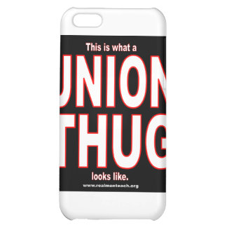 This is what a UNION THUG looks like. iPhone 5C Covers