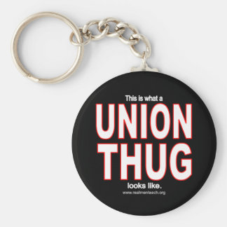 This is what a UNION THUG looks like. Basic Round Button Keychain