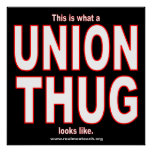 This is what a UNION THUG looks like. Posters