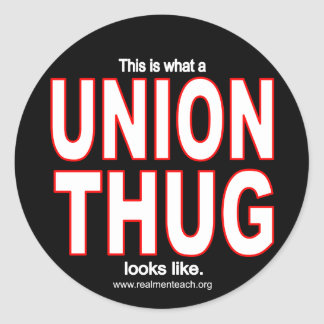 This is what a UNION THUG looks like. Stickers
