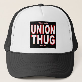 This is what a UNION THUG looks like. Trucker Hat