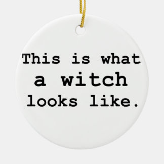 This is what a witch looks like. round ceramic decoration