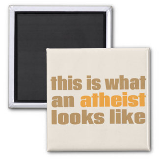 This is what an atheist looks like magnet