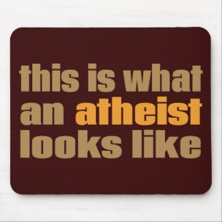 This is what an atheist looks like mouse pad