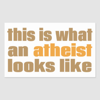 This is what an atheist looks like rectangular sticker