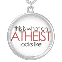 Atheist necklaces lockets zazzle this is what an atheist looks like silver plated necklace aloadofball Gallery