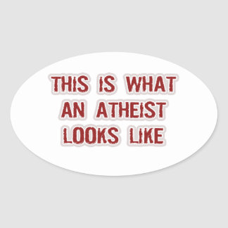 This is what an Atheist looks like Oval Stickers