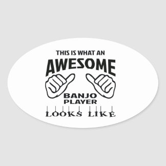 This is what an awesome Banjo player looks like Oval Sticker