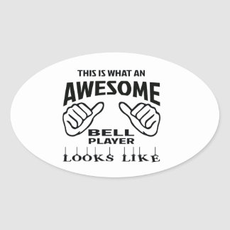 This is what an awesome Bell player looks like Oval Sticker