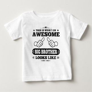 This Is What an Awesome big Brother Looks Like Baby T-Shirt