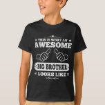 """This Is What An Awesome Big Brother Looks Like T-Shirt<br><div class=""""desc"""">World&#39;s best big brother gift</div>"""
