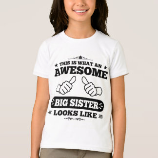 This Is What An Awesome Big Sister Looks Like T-Shirt