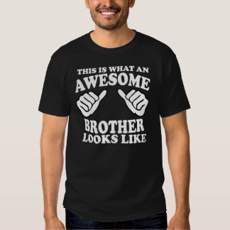 this is what an awesome brother looks like t shirt