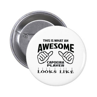 This is what an awesome Capoeira player looks like Pinback Button