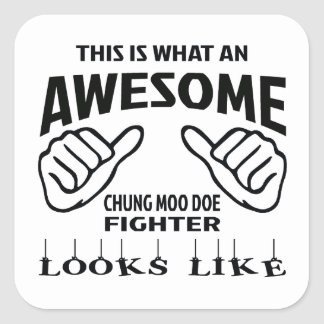 This is what an awesome Chung Moo Doe Fighter look Square Sticker