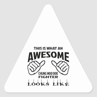 This is what an awesome Chung Moo Doe Fighter look Triangle Sticker