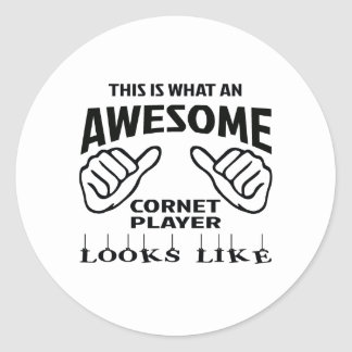 This is what an awesome Cornet player looks like Classic Round Sticker
