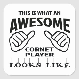 This is what an awesome Cornet player looks like Square Sticker
