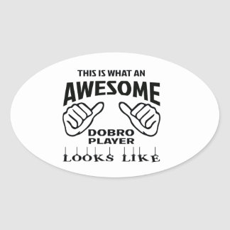 This is what an awesome Dobro player looks like Oval Sticker
