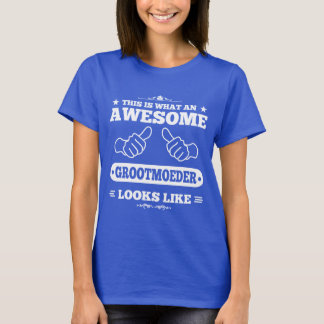 This Is What An Awesome Grootmoeder Looks Like T-Shirt
